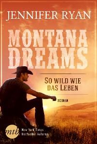 Cover Montana Dreams - So wild wie das Leben
