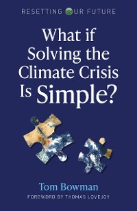 Cover Resetting Our Future: What If Solving the Climate Crisis Is Simple?