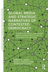 Cover Global Media and Strategic Narratives of Contested Democracy