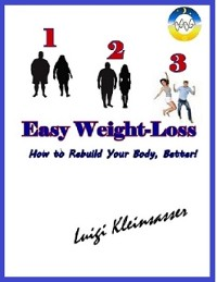 Cover 1 2 3 Easy Weight Loss: How to Rebuild Your Body, Better!