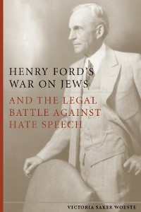 Cover Henry Ford's War on Jews and the Legal Battle Against Hate Speech