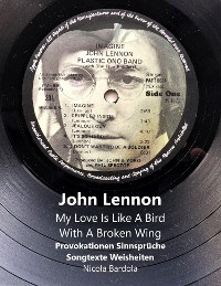 Cover John Lennon - My Love Is Like A Bird With A Broken Wing