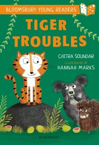 Cover Tiger Troubles: A Bloomsbury Young Reader