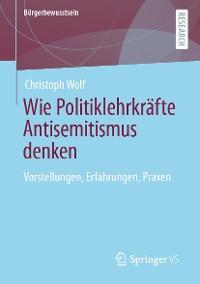 Cover Wie Politiklehrkräfte Antisemitismus denken