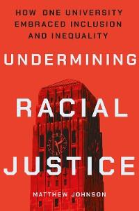 Cover Undermining Racial Justice
