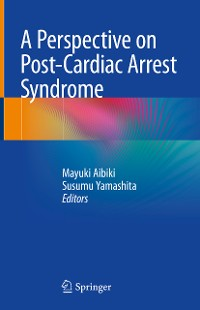 Cover A Perspective on Post-Cardiac Arrest Syndrome