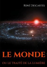 Cover Le Monde ou le traité de la lumière