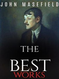 Cover John Masefield: The Best Works
