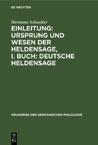 Cover Einleitung: Ursprung und Wesen der Heldensage, I. Buch: Deutsche Heldensage