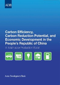 Cover Carbon Efficiency, Carbon Reduction Potential, and Economic Development in the People's Republic of China