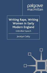 Cover Writing Rape, Writing Women in Early Modern England