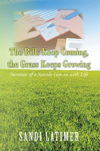 Cover The Bills Keep Coming, the Grass Keeps Growing