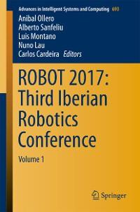 Cover ROBOT 2017: Third Iberian Robotics Conference