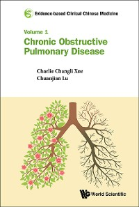 Cover Evidence-based Clinical Chinese Medicine - Volume 1: Chronic Obstructive Pulmonary Disease