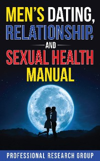 Cover Men's Dating, Relationship, and Sexual Health Manual