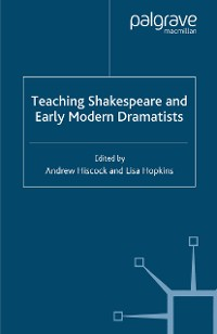Cover Teaching Shakespeare and Early Modern Dramatists