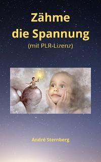 Cover Zähme die Spannung (mit PLR-Lizenz)