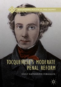 Cover Tocqueville's Moderate Penal Reform