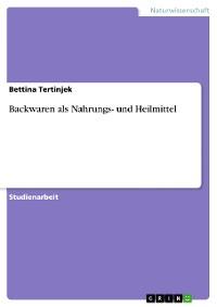 Cover Backwaren als Nahrungs- und Heilmittel