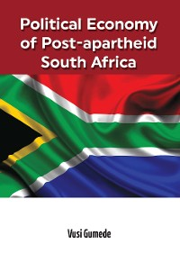Cover Political Economy of Post-apartheid South Africa