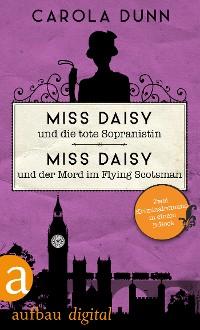 Cover Miss Daisy und die tote Sopranistin & Miss Daisy und der Mord im Flying Scotsman