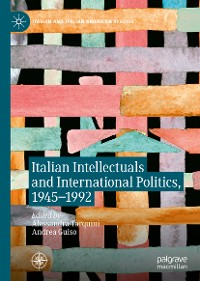 Cover Italian Intellectuals and International Politics, 1945–1992