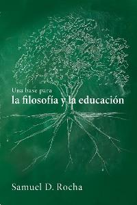 Cover Una base para la filosofía y la educación / A Primer for Philosophy and Education