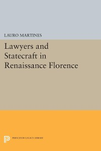 Cover Lawyers and Statecraft in Renaissance Florence
