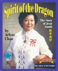 Cover Spirit of the Dragon: The Story of Jean Lumb, a Proud Chinese-Canadian