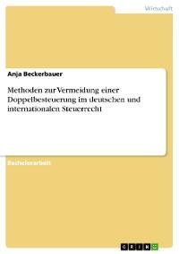 Cover Methoden zur Vermeidung einer Doppelbesteuerung im deutschen und internationalen Steuerrecht
