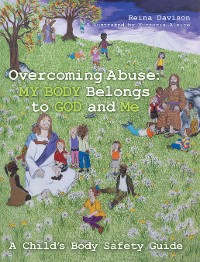Cover Overcoming Abuse: My Body Belongs to God and Me