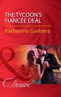 Cover Tycoon's Fiancee Deal (Mills & Boon Desire) (The Wild Caruthers Bachelors, Book 2)