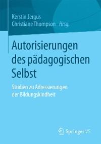 Cover Autorisierungen des pädagogischen Selbst