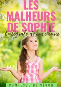Cover Les Malheurs de Sophie : l'intégrale des aventures