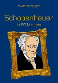 Cover Schopenhauer in 60 Minutes