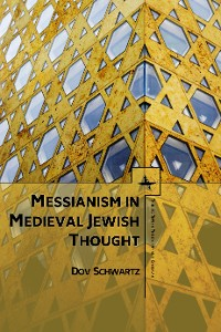 Cover Messianism in Medieval Jewish Thought