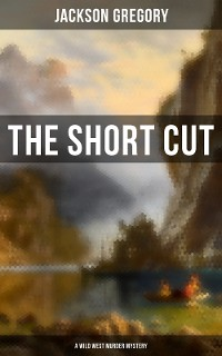 Cover The Short Cut (A Wild West Murder Mystery)