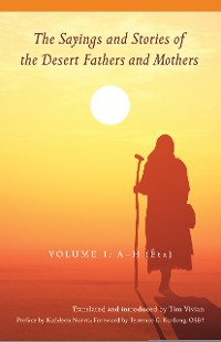 Cover The Sayings and Stories of the Desert Fathers and Mothers