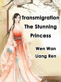 Cover Transmigration: The Stunning Princess