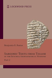 Cover Sargonic Texts from Telloh in the Istanbul Archaeological Museums, Part 2