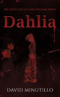 Cover Dahlia - The Velvet Witch and Her Dark Spirit