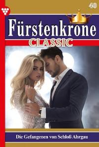 Cover Fürstenkrone Classic 40 – Adelsroman