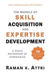 Cover The Models of Skill Acquisition and Expertise Development