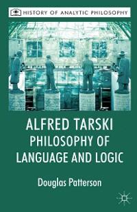 Cover Alfred Tarski: Philosophy of Language and Logic