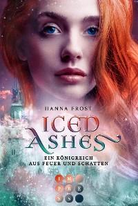 Cover Iced Ashes (Ein Königreich aus Feuer und Schatten 2)