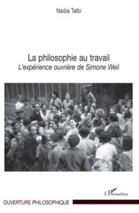 Cover La philosophie au travail - l'experience ouvriere de simone