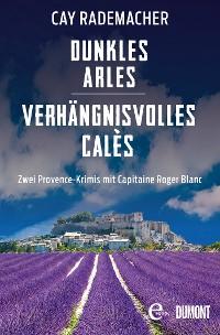 Cover Dunkles Arles / Verhängnisvolles Calès