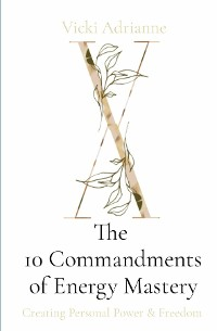 Cover The 10 Commandments of Energy Mastery