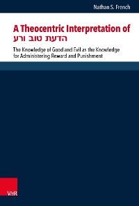 Cover A Theocentric Interpretation of הדעת טוב ורע