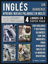 Cover Inglés Sin Barreras - Aprende Nuevas Palabras en Inglés (4 Libros en 1 Super Pack)
